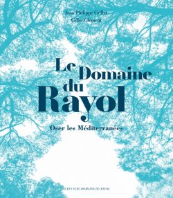 Le Domaine du Rayol, Oser les Méditerranées (Actes Sud)